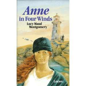 Anne in Four Winds: .de: Lucy Maud Montgomery, Dagmar Weischer