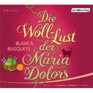Die Woll Lust der Maria Dolors: .de: Blanca Busquets, Katharina