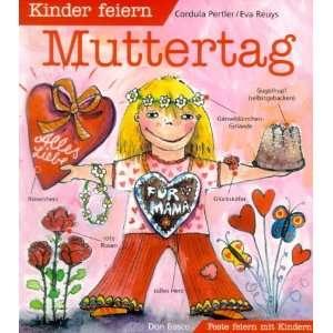 Kinder feiern Muttertag: .de: Cordula Pertler, Eva Reuys