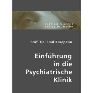 Prof. Dr. Emil Kraepelin (9783836400848) Emil Kraepelin Books