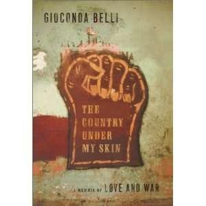 My Skin: A Memoir of Love and War [Hardcover]: Gioconda Belli: Books