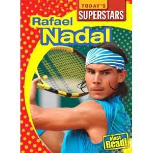 Rafael Nadal (Todays Superstars) (9781433919657): Mark