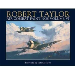 Robert Taylor   Air Combat Paintings Volume VI Hardcover