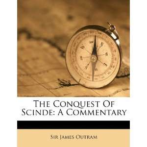 Of Scinde: A Commentary (9781286067512): Sir James Outram: Books