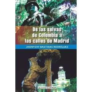 De Las Selvas De Colombia A Las Calles De Madrid. (Spanish