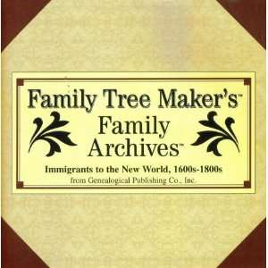 FAMILY TREE MAKERS FAMILY ARCHIVES IMMIGRANTS TO THE NEW WORLD, 1600s