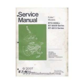 Service Manual, Fuller Transmission Models RTO 958LL, RT 9509 Series