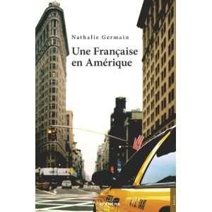 Une francaise en amerique (French Edition) (9782354850746