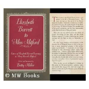 Barrett To Miss Mitford Elizabeth Barrett, Betty Miller Books