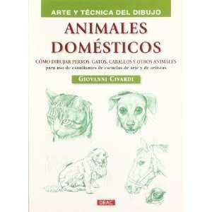DOMÉSTICOS CÓMO DIBUJAR PERROS, GATOS, CABALLOS Y OTROS ANIMALES