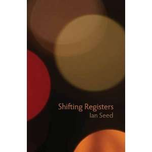 Shifting Registers (9781848611597) Ian Seed Books