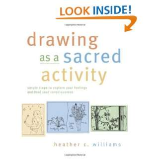 Drawing as a Sacred Activity Simple Steps to Explore Your