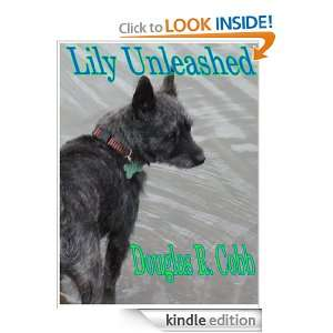 Lily, Unleashed (The Case Files Of Lily and PAWS) Douglas Cobb