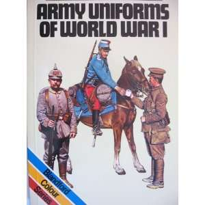 Army Uniforms of World War I European and United States