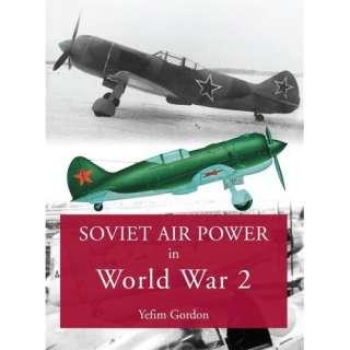 Soviet Air Power in World War 2 (9781857803044) Gordon