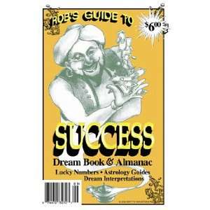 Robs Guide to Success Dream Book & Almanac (Volume 10