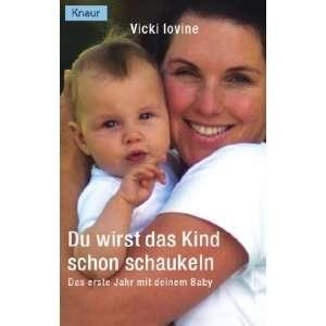Das erste Jahr mit deinem Baby. (9783426821848) Vicki Iovine Books