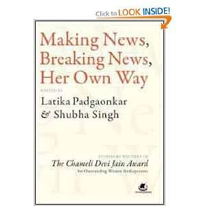 Making News, Breaking News, Her Own Way Stories by Winners of the