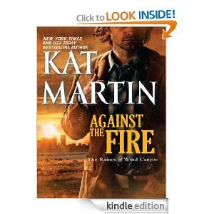 Against the Fire (The Raines of Wind Canyon) Kat Martin
