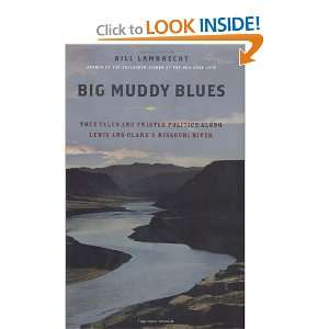 Big Muddy Blues True Tales and Twisted Politics Along