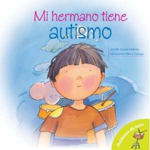 Mi Hermano Tiene Autismo: My Brother is Autistic, Spanish