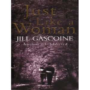 Just Like a Woman (9780552144421) Jill Gascoine Books