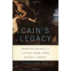 Legacy: Liberating Siblings from a Lifetime of Rage, Shame, Secrecy