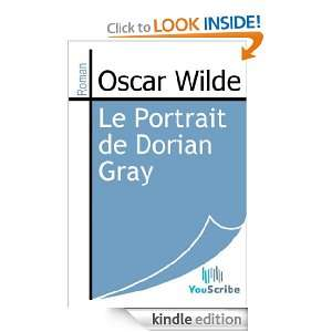 Le Portrait de Dorian Gray (French Edition) Oscar Wilde