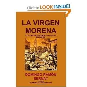 LA VIRGEN MORENA (Spanish Edition) DOMINGO RAMÓN BERNAT