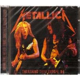 Thrashing Thru Europe 1984 de METALLICA en CD: compra y venta nuevos y