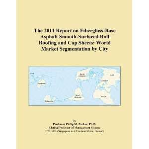 2011 Report on Fiberglass Base Asphalt Smooth Surfaced Roll Roofing