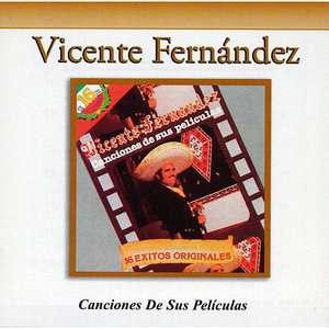 Canciones De Sus Peliculas, Vicente Fernandez Latin