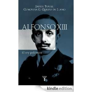 Alfonso XIII (Spanish Edition) Javier Tusell, Genoveva G. Queipo de