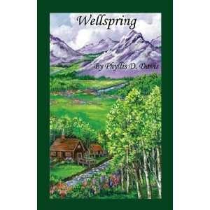 Wellspring (9781598243987): Phyllis D. Davis: Books